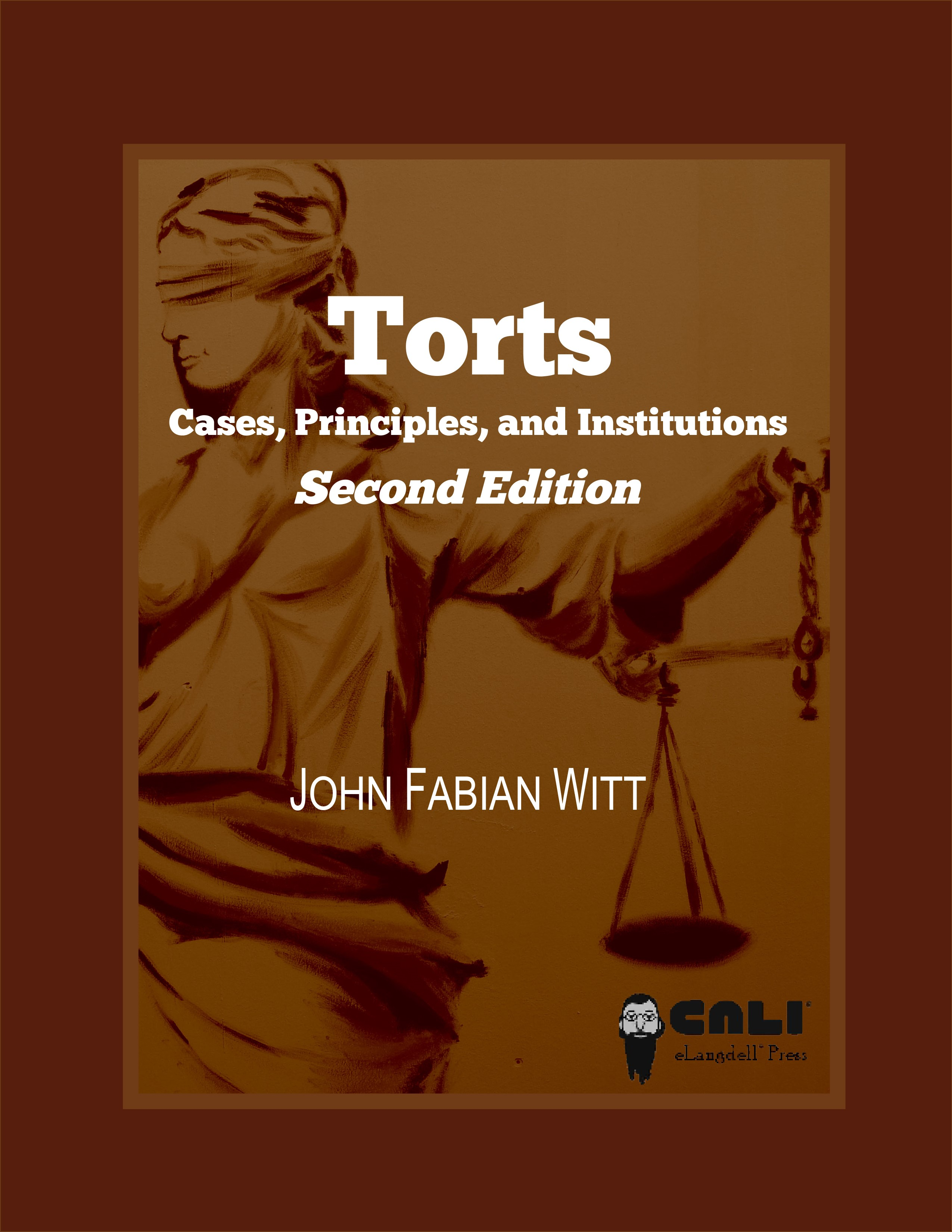 Torts_Cases_Principle_Institutions_2ndEdition_Witt